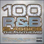 Various 100 R&B Classics The Anthems