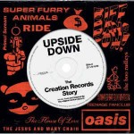 Various Upside Down - The Creation Records Story