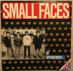Small Faces  By Appointment...