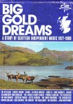 Various Big Gold Dreams - A Story of Scottish Independent