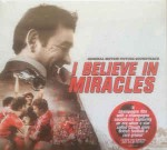 Various I Believe In Miracles - Original Motion Picture So
