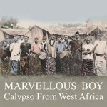 Various Marvellous Boy: Calypso From West Africa