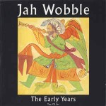 Jah Wobble The Early Years