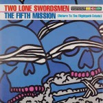Two Lone Swordsmen  The Fifth Mission (Return To The Flightpath Estate