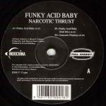 Funky Acid Baby - Narcotic Thrust